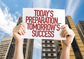 Today's Preparation ... Tomorrow's Success