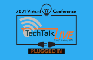 2021 Virtual Conference - Tech Talk Live - Plugged In