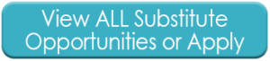 View ALL Substitute Opportunities or Apply