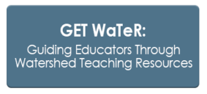 Get WaTeR: Guiding Educators Through Watershed Teaching Resources